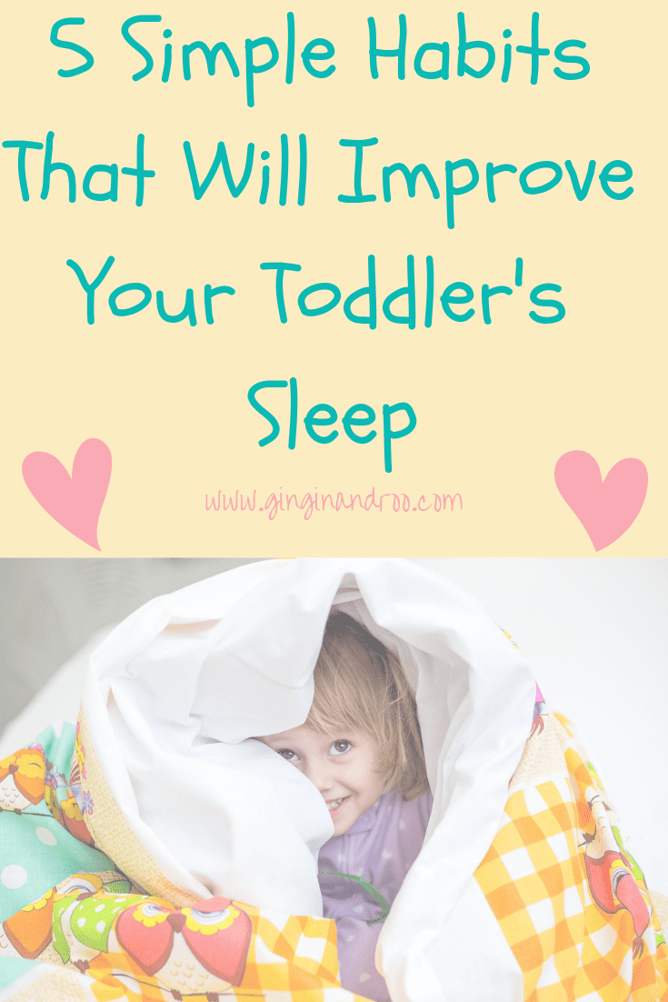 Parenting Tips: Simple Habits That Will Improve Your Toddler's Sleep. Advice for Parents. Parenting win. Mummy hack from ww.ginginandroo.com