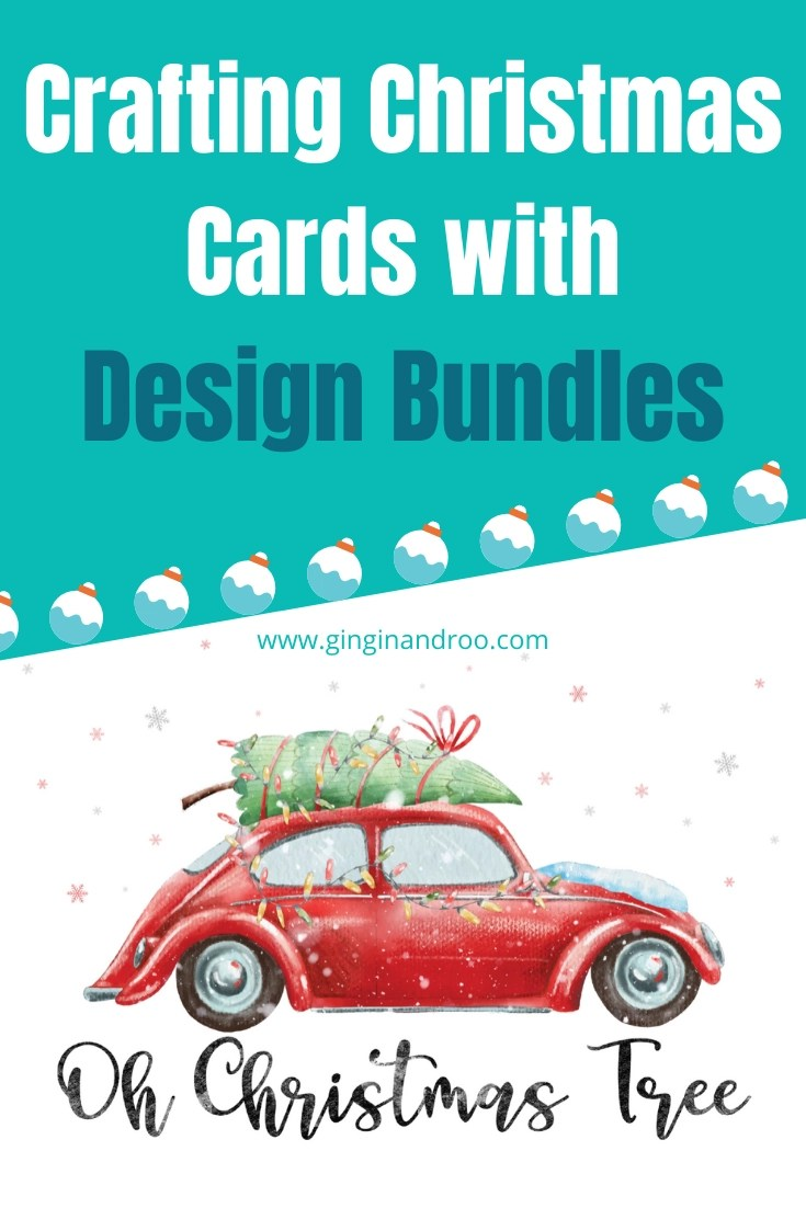 Crafting Christmas Cards with Design Bundles by award-winning blog GinGin & Roo