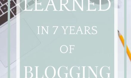 10 Things I've Learned in 7 Years of Blogging
