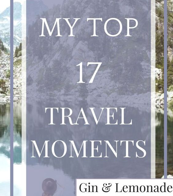 My Top 17 Travel Memories