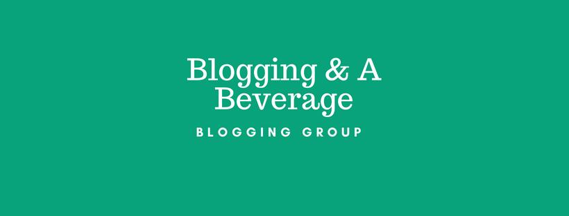 Blogging & A Beverage