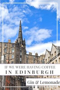 If we were having coffee in Edinburgh
