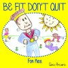 Be Fit Don't Quit Cover
