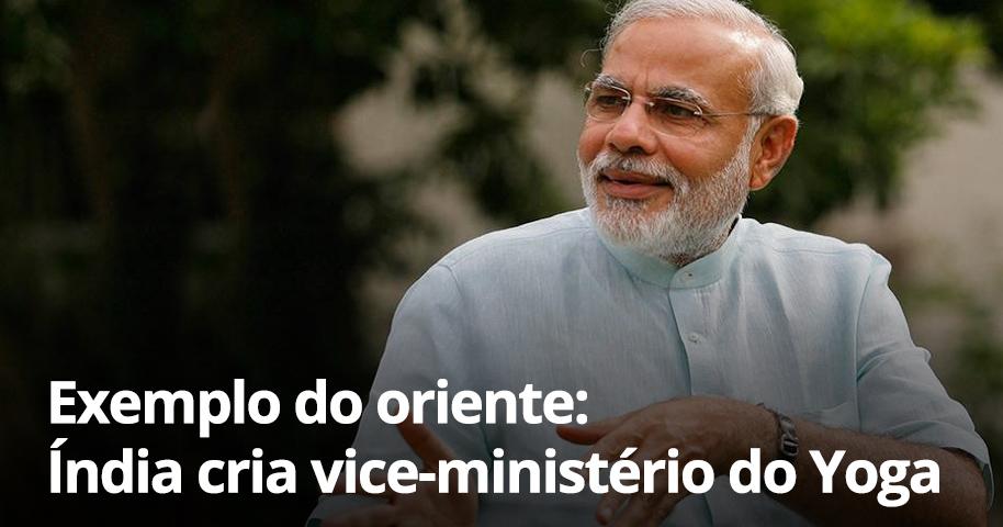 Exemplo que vem do oriente: Índia anuncia a criação de Vice-Ministério da Yoga e Ayurveda