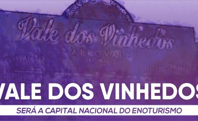 """Vale dos Vinhedos será a """"Capital Nacional do Enoturismo"""""""