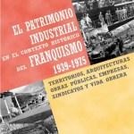 VI CONGRESO PARA LA CONSERVACIÓN DEL PATRIMONIO INDUSTRIAL Y DE LA OBRA PÚBLICA EN ESPAÑA