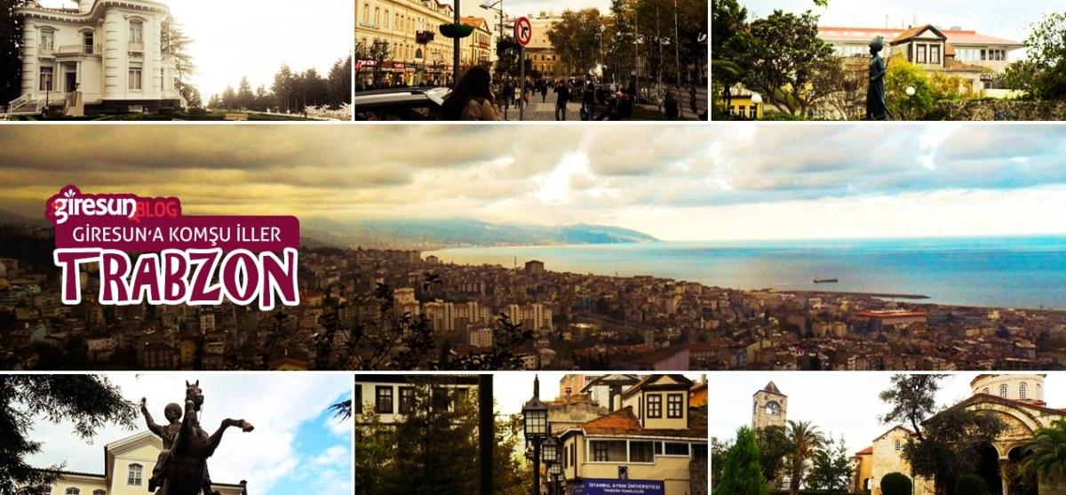Trabzon - Giresun'a Komşu İller