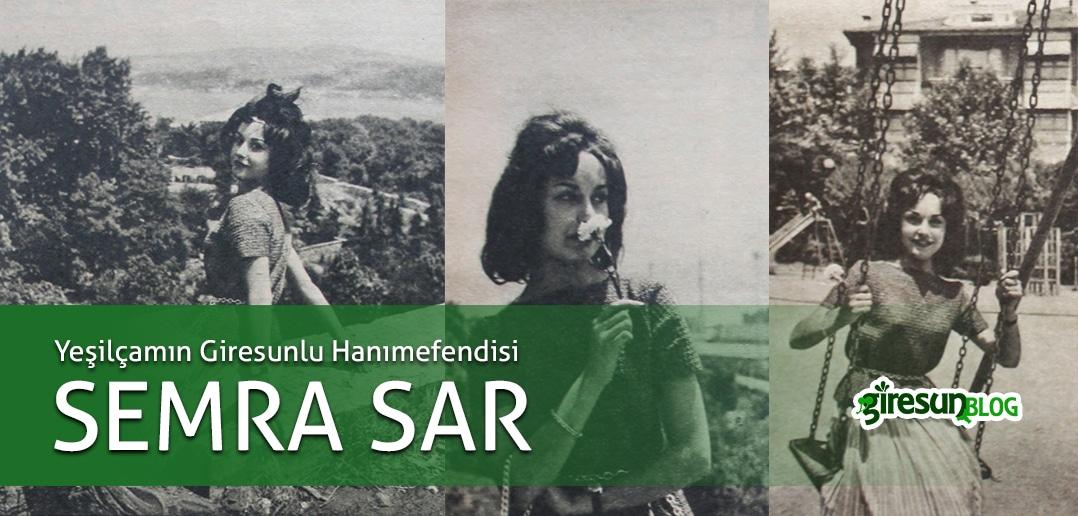 Semra Sar: Yeşilçamın Giresunlu Hanımefendisi