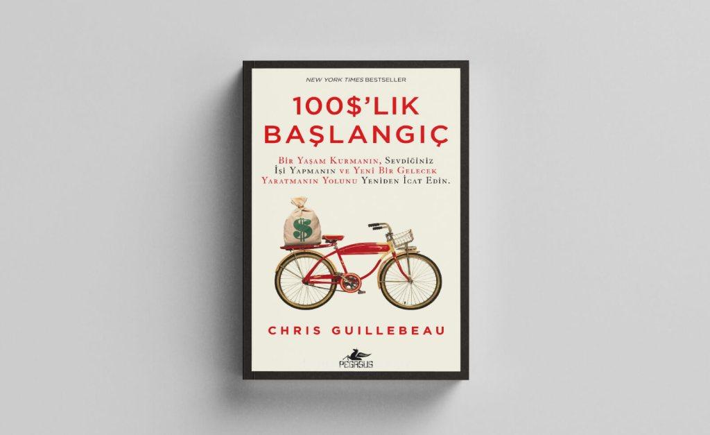 girişimcilerin okuması gereken kitaplar: 100 dolarlık başlangıç - chris guillebeau