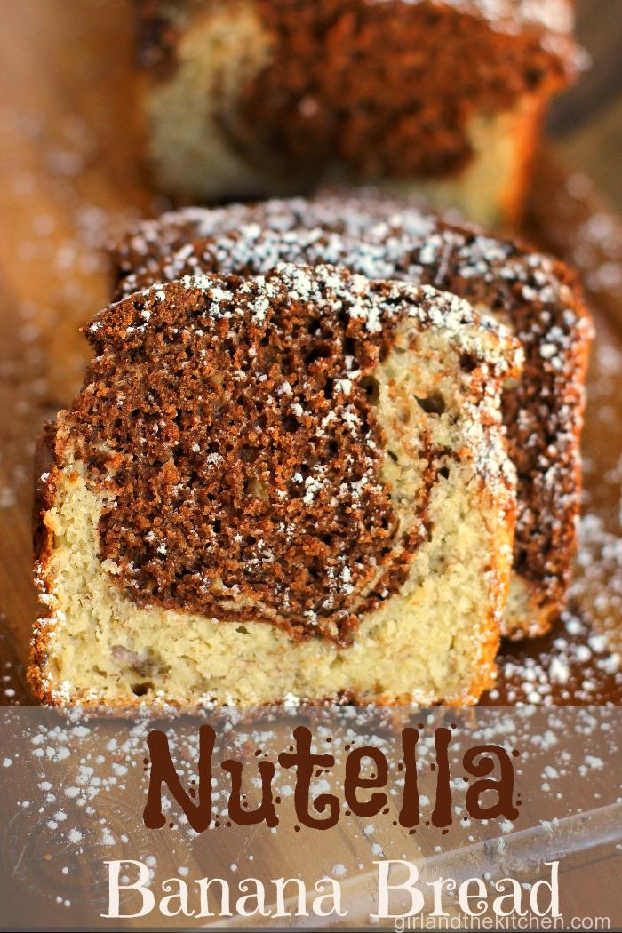 Nutella Banana Bread from the Girl and the Kitchen