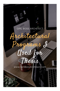 Architectural Programs I Used for Thesis