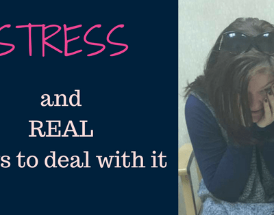 Stress and Real Ways to Deal With It