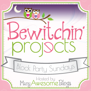 Bewitchin' Projects Linky Party Jan 18th