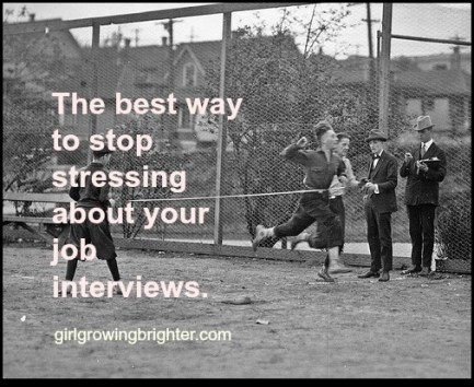 stop stressing about job interviews