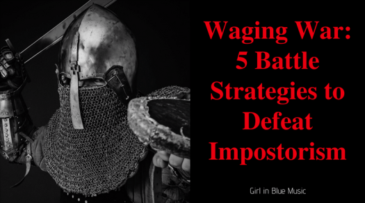 """Header image of person in armor to the left of text: """"Waging War: 5 Battle Strategies to Defeat Impostor Syndrome"""""""