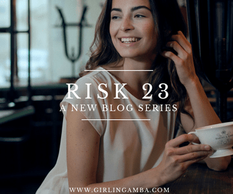 Risk 23 Series Taking Risks Blog Series