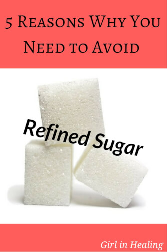 5 Reasons Why You Need to Avoid Refined Sugar