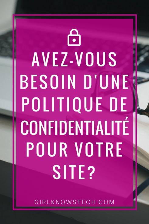 Découvrez si vous avez besoin d'une politique de confidentialité pour votre blog ou votre site! Êtes-vous certains d'être en règle?