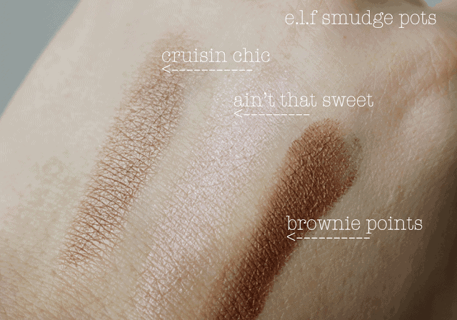 ELF Smudge Pots Cream Eyeshadow Swatch and Review. Cruisin Chic, Aint that Sweet, Brownie Points
