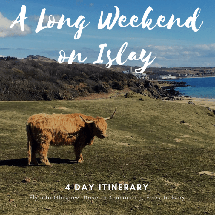 A Long Weekend on Islay | A Girl of Many Passports