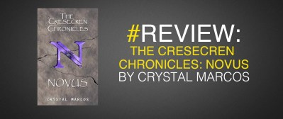 The Cresecren Chronicles: Novus by Crystal Marcos