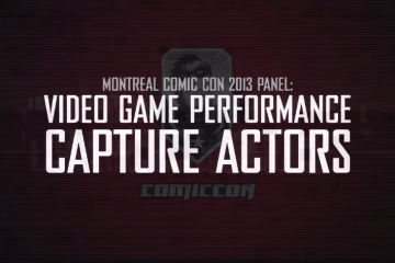 Montreal Comic Con 2013 Panel: Video Game Performance Capture Actors