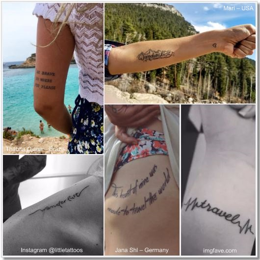 100 Amazing- and inspirational travel tattoos! Words and Sentences Collage 2 #travel #tattoo #traveltattoo #girlswanderlust #wanderlust