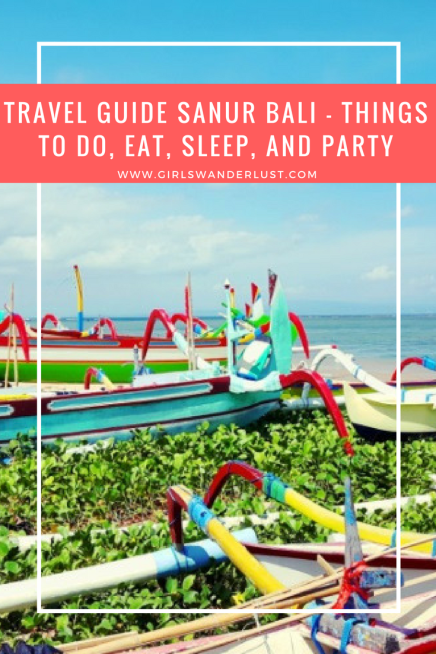 Travel guide @Sanur @Bali – Things to do, eat, sleep, and party - #Sanur #Bali #Indonesia #restaurant #travelguide #travel #traveling #wanderlust #girlswanderlust #coverphoto #pantai #beach #pantaisanur #fisherboats @girlswanderlust.png