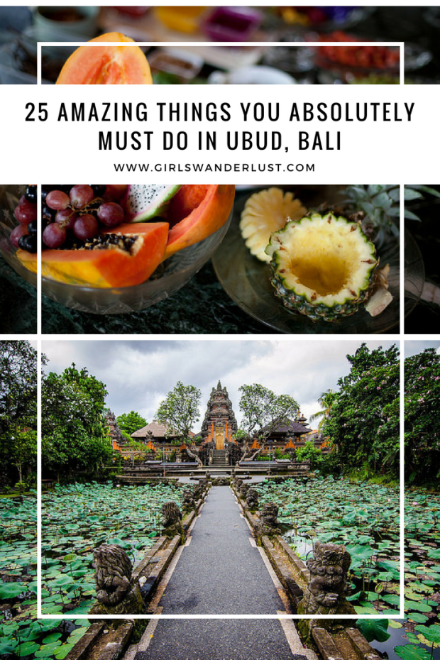 25 AMAZING THINGS YOU ABSOLUTELY MUST DO IN UBUD, BALI by @girlswanderlust #travel #ubud #bali #indonesia #girlswanderlust.png