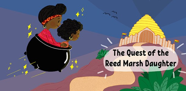 The Quest of the Reed Marsh Daughter by Lady Dane Figueroa Edidi