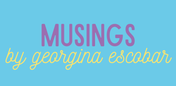 Musings by Georgina Escobar