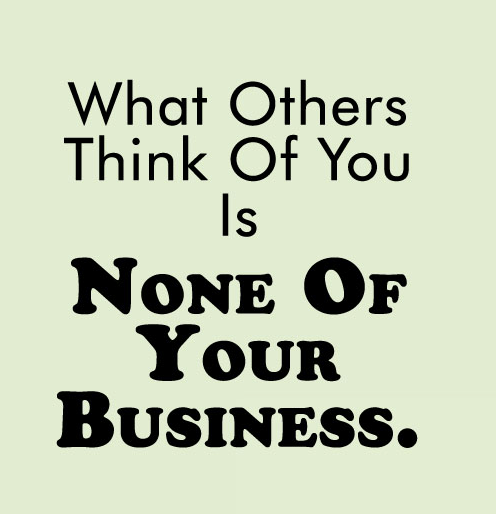 Quotes About Not Caring What Others Think Classy Quotes About Not Caring What Others Think