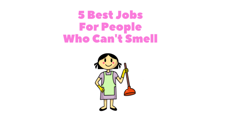 5 Best Jobs For People With Anosmia who cant smell