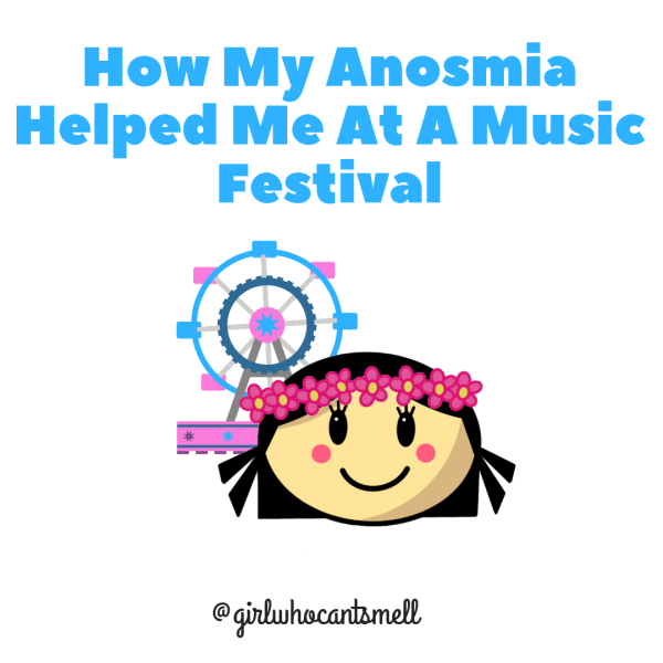 How My Anosmia Helped Me At A Music Festival