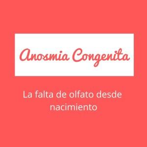 Anosmia Congenita