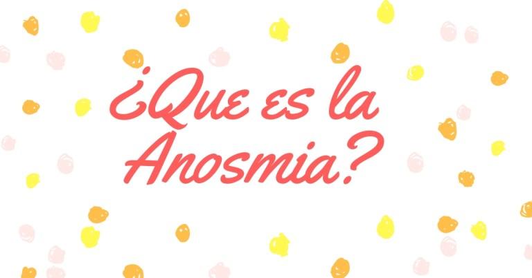 Que Es La Anosmia