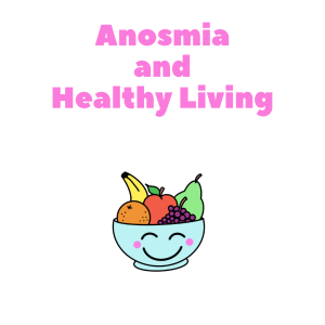 Anosmia and Healthy Living