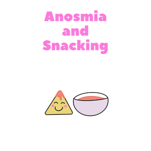 Anosmia and Snacking