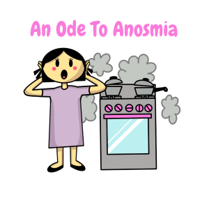 My Ode To Anosmia