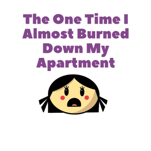 Anosmia and How I Almost Burned Down My Apartment