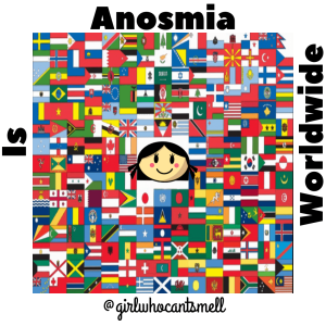 Anosmia is Worldwide By The Girl Who Cant Smell