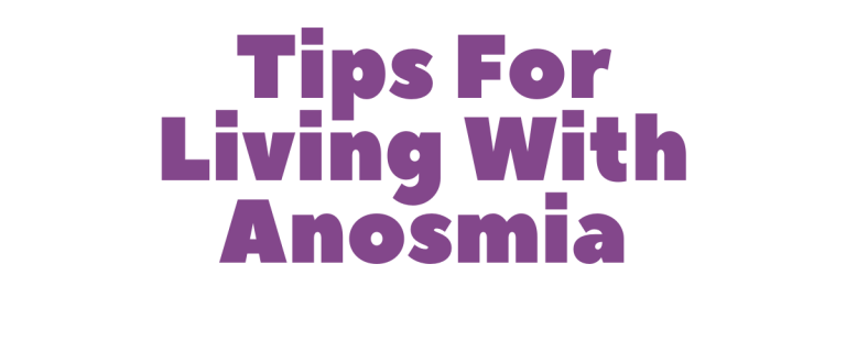 Tips For Living with anosmia Article