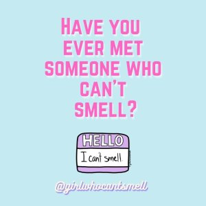 Have You Ever Met Someone Who Cant Smell Anosmia