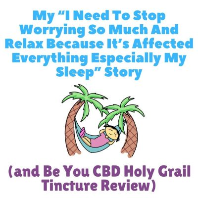 Be You CBD Holy Grail Tincture Anosmia Anxiety Review By The Girl Who Cant Smell