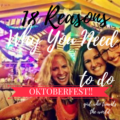 18 Reasons Why You NEED To Do Oktoberfest!