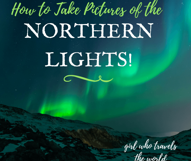 How to Take Pictures of the Northern Lights!