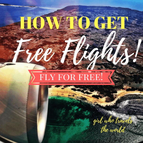 How to Get Free Flights! Girl Who Travels the World