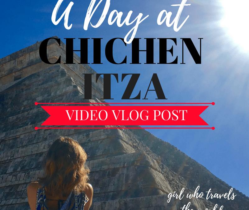 Chichen Itza Video Vlog Post