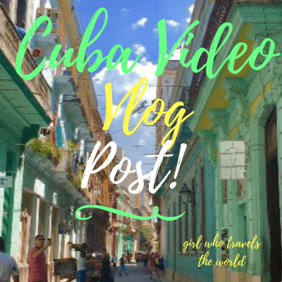 Cuba Video Vlog Post!