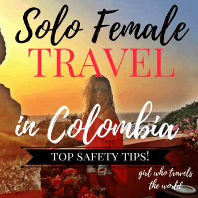 Solo Female Travel in Colombia